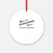 Unique Alexzander Round Ornament