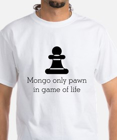 Mongo only pawn Shirt