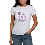 Priests Rub Me theWrong Way Women's T-Shirt