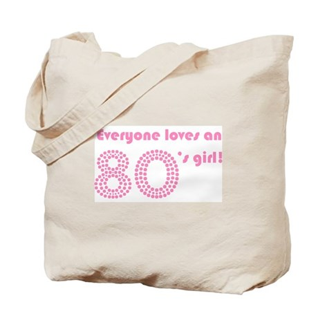 Everyone Loves An 80s Girl Tote Bag
