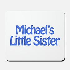 Michael's Little Sister Mousepad
