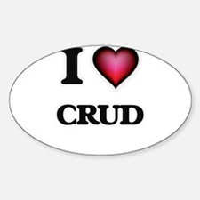 I love Crud Decal