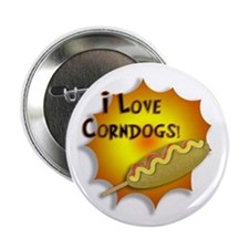 I Love Corndogs! Button