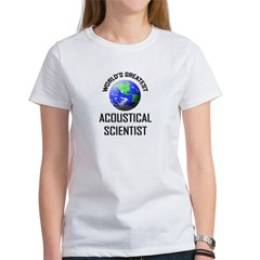 World's Greatest ACOUSTICAL SCIENTIST Tee