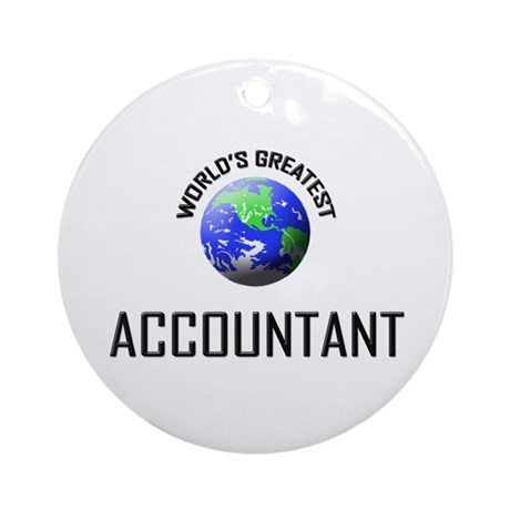 World's Greatest ACCOUNTANT Ornament (Round)