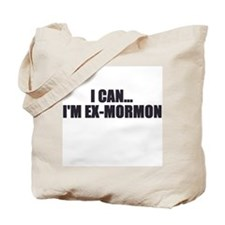 I can...I'm ex-Mormon Tote Bag