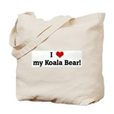 I Love my Koala Bear! Tote Bag