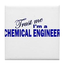 Trust Me I'm a Chemical Engin Tile Coaster