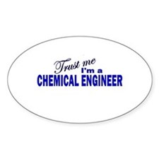 Trust Me I'm a Chemical Engin Oval Decal