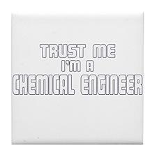 Trust Me I'm a Chemical Engin Tile Coaster