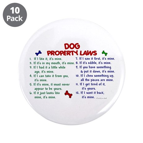 "Dog Property Laws 2 3.5"" Button (10 pack)"