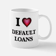 I love Default Loans Mugs