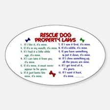 Rescue Dog Property Laws 2 Oval Decal