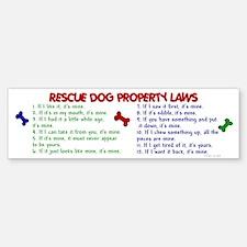 Rescue Dog Property Laws 2 Bumper Bumper Bumper Sticker