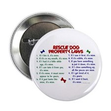"""Rescue Dog Property Laws 2 2.25"""" Button"""