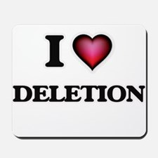 I love Deletion Mousepad