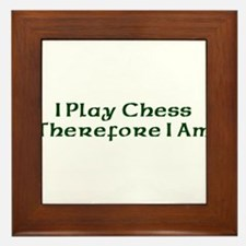 I Play Chess Therefore I Am Framed Tile
