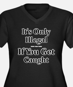 It's Only Illegal ... Women's Plus Size V-Neck T