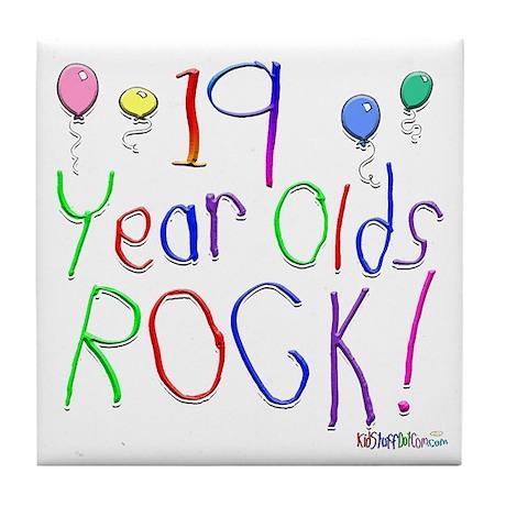 19 Year Olds Rock ! Tile Coaster
