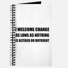 Welcome Change Nothing Different Journal