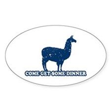 Come get some dinner Oval Decal
