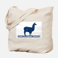 Come get some dinner Tote Bag