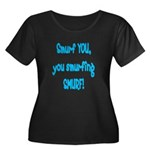 smurf you! Women's Plus Size Scoop Neck Dark T-Shi