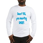 smurf you! Long Sleeve T-Shirt