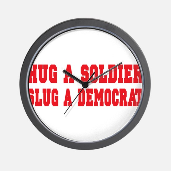 Hug Soldiers not Democrats Wall Clock