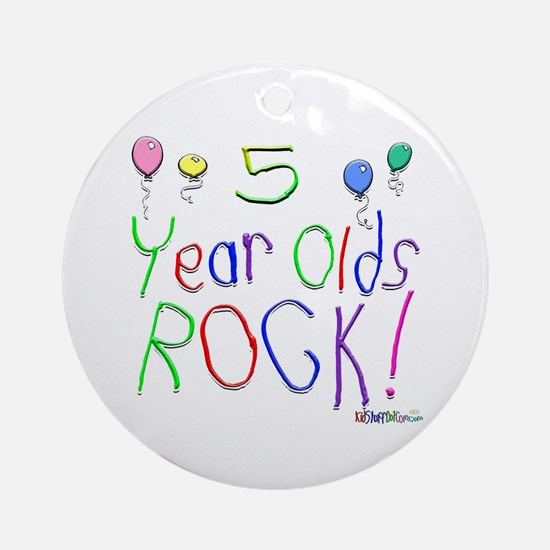 5 Year Olds Rock ! Ornament (Round)