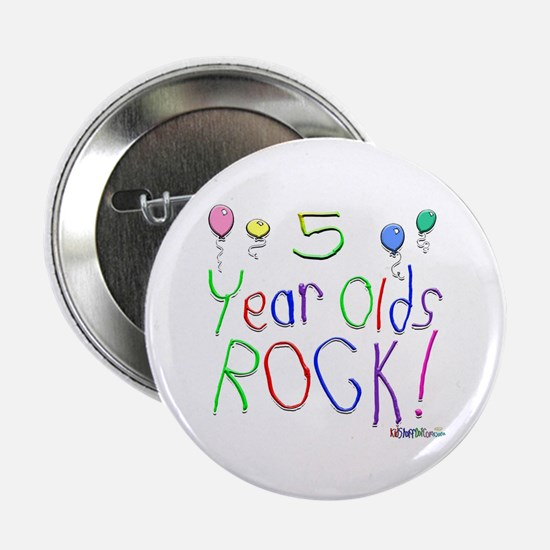 "5 Year Olds Rock ! 2.25"" Button"
