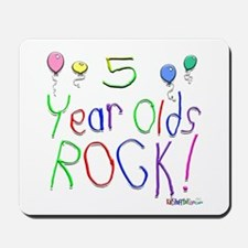 5 Year Olds Rock ! Mousepad