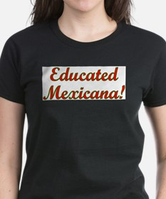 Educated Mexicana! T-Shirt