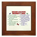 Belgian malinois property laws Framed Tiles