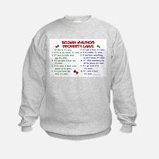 Belgian Malinois Property Laws 2 Sweatshirt