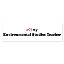 I Love My Environmental Studi Bumper Bumper Sticker