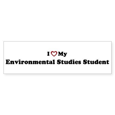 I Love My Environmental Studi Bumper Sticker