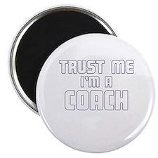 Trust Me I'm a Coach Magnet