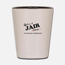 Funny Jair Shot Glass