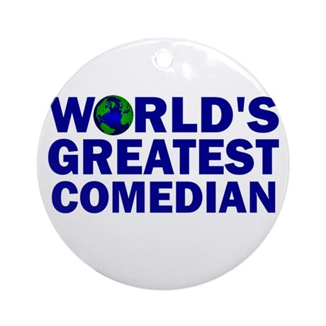 World's Greatest Comedian Ornament (Round)