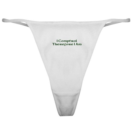 I Comptrol Therefore I Am Classic Thong