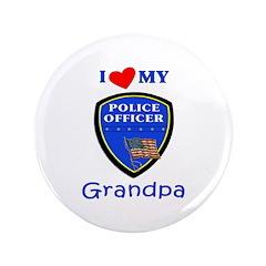 """I Love My Police Grandpa 3.5"""" Button"""