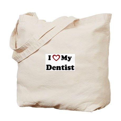 I Love My Dentist Tote Bag