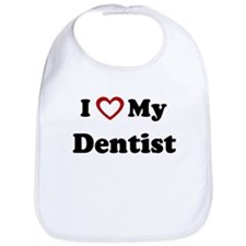 I Love My Dentist Bib