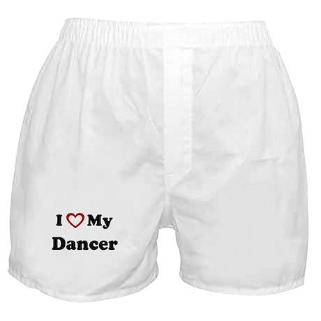 I Love My Dancer Boxer Shorts