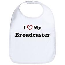 I Love My Broadcaster Bib