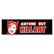 Anyone but Hillary Bumper Bumper Bumper Sticker