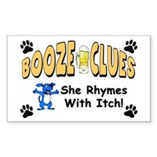 """""""Booze Clues: She Rhymes With Itch!"""" Sti"""