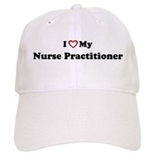 I Love My Nurse Practitioner Baseball Cap