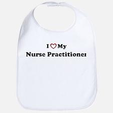 I Love My Nurse Practitioner Bib